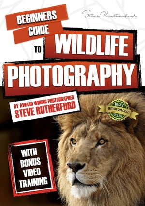 Beginners Guide to Wildlife Photography by Steve Rutherford