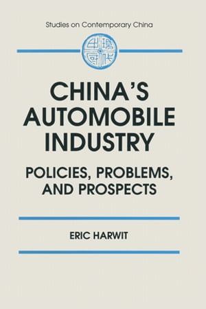 China's Automobile Industry: Policies,  Problems and Prospects Policies,  Problems and Prospects