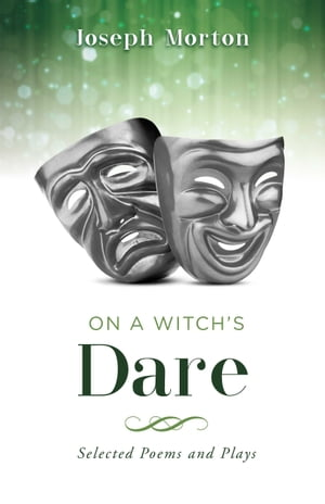 On a Witch's Dare: Selected Poems and Plays