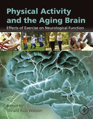 Physical Activity and the Aging Brain: Effects of Exercise on Neurological Function