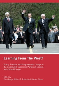 Learning from the West?: Policy Transfer and Programmatic Change in the Communist Successor Parties…