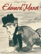 Edouard Manet: 132 Master Drawings by Blagoy Kiroff