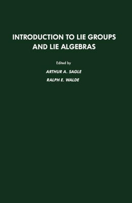 Book Introduction to Lie Groups and Lie Algebra, 51 by Sagle, Arthur A.