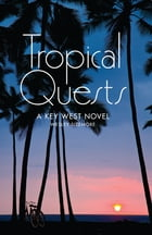Tropical Quests: A Key West Novel by Wesley Sizemore