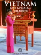 Vietnam Past and Present - The North by Andrew Forbes