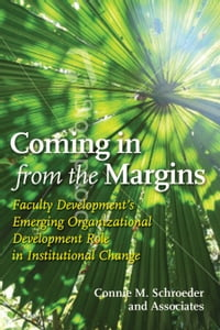 Coming In from the Margins: Faculty Development's Emerging Organizational Development Role in…