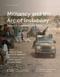 Militancy and the Arc of Instability: Violent Extremism in the Sahel