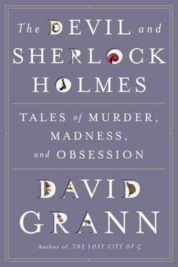 Book The Devil and Sherlock Holmes by David Grann