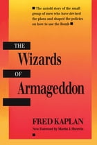 The Wizards of Armageddon by Fred Kaplan