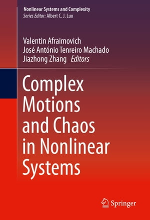 Complex Motions and Chaos in Nonlinear Systems by Valentin Afraimovich
