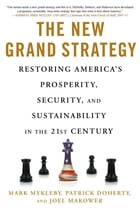 The New Grand Strategy: Restoring America's Prosperity, Security, and Sustainability in the 21st…