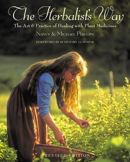 Book The Herbalist's Way: The Art and Practice of Healing with Plant Medicines by Nancy Phillips