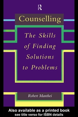 Book Counselling: The Skills of Finding Solutions to Problems by Manthei, Robert