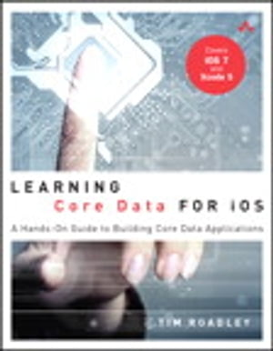 Learning Core Data for iOS A Hands-On Guide to Building Core Data Applications