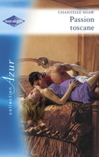 Passion toscane (Harlequin Azur) by Chantelle Shaw