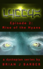 LYCCYX Episode 2: Rise of The Hyans by Brian Barber