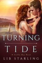 Turning Tide: Griffin Bay, #3 by Lib Starling