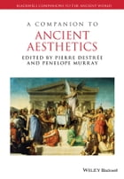 A Companion to Ancient Aesthetics