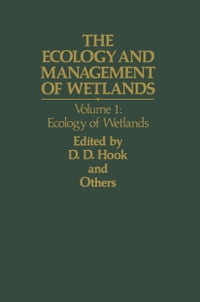 The Ecology and Management of Wetlands: Volume 1: Ecology of Wetlands