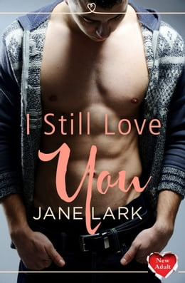 Book I Still Love You: (A Free New Adult Short Story) by Jane Lark