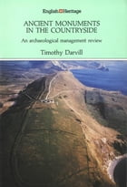 Ancient Monuments in the Countryside: An archaeological management review
