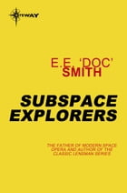 Subspace Explorers by E.E. 'Doc' Smith
