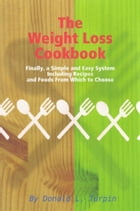 The Weight Loss Cookbook by Donald L Turpin
