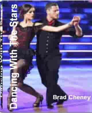 Dancing With The Stars: The Surprising, Unbiased Truth About Dancing With The Stars Voting, Dancing With The Stars Contestan by Brad Cheney