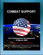 Air Force Doctrine Document 4-0: Combat Support - Red Horse Units, Readying the Force, Preparing the Battlespace, Agile Combat Support (ACS), Function by Progressive Management