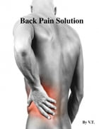 Back Pain Solution by V.T.