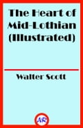 The Heart of Mid-Lothian (Illustrated)