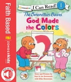 Berenstain Bears, God Made the Colors by Jan & Mike Berenstain