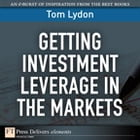 Getting Investment Leverage in the Markets by Tom Lydon