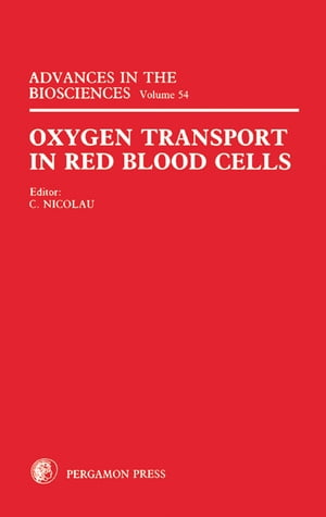 Oxygen Transport in Red Blood Cells: Proceedings of the 12th Aharon Katzir Katchalsky Conference, Tours, France, 4–7 April 1984
