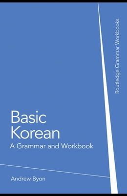 Book Basic Korean: A Grammar and Workbook by Byon, Andrew Sangpil
