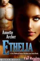 Ethelia - A Sexy Medieval Fantasy Novelette from Steam Books by Annette Archer