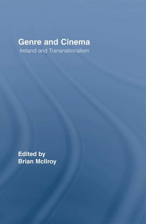 Genre and Cinema Ireland and Transnationalism