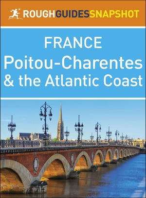 The Rough Guide Snapshot France: Poitou-Charentes and the Atlantic Coast