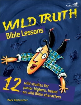 Book Wild Truth Bible Lessons by Mark Oestreicher