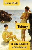 Teleny, or The Reverse of the Medal (A Gay Erotica Classic attributed to Oscar Wilde) by Oscar Wilde