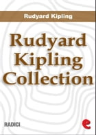 Rudyard Kipling Collection by Rudyard Kipling