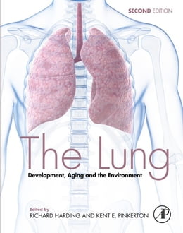 Book The Lung: Development, Aging and the Environment by Kent Pinkerton