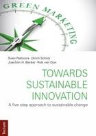 Towards Sustainable Innovation: A five step approach to sustainable change by Sven Pastoors