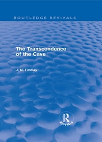 The Transcendence of the Cave (Routledge Revivals): Sequel to The Discipline of the Cave