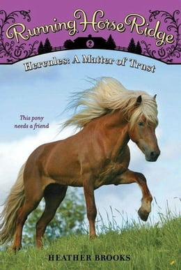 Book Running Horse Ridge #2: Hercules: A Matter of Trust by Heather Brooks