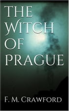 The Witch of Prague by F. Marion Crawford