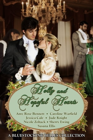 Holly and Hopeful Hearts by Bluestocking Belles