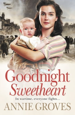 Book Goodnight Sweetheart by Annie Groves