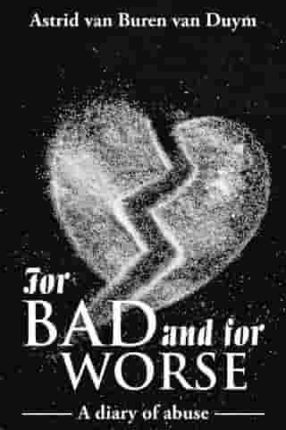 For Bad and for Worse: A Diary of Abuse