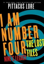 I Am Number Four: The Lost Files: Nine's Legacy by Pittacus Lore